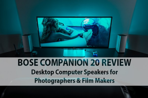 bose companion 20 review computer speakers for photographers and film makers and video editing audio monitoring