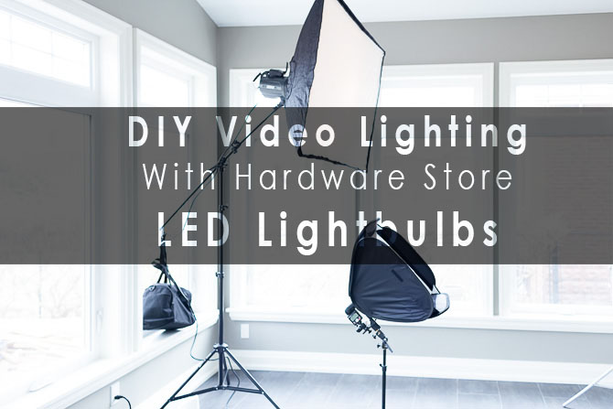 DIY Video Lighting with hardware store led lightbulbs